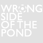 Wrong Side of the Pond