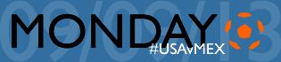USAvMEX Monday 09/09/13